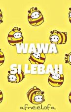 Wawa Si Lebah  by afneelofa