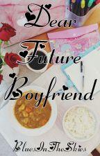 Dear Future Boyfriend by BluesInTheSky