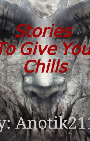 stories to give you chills by anotik2110