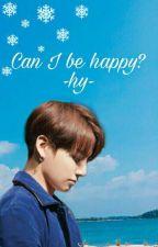 Can I Be Happy?? [Hiatus] by KookieNoch