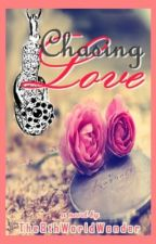 Chasing Love (Sequel to Hopeless Love) by The8thWorldWonder