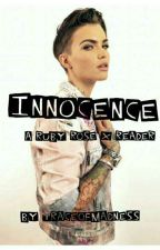 Innocence- Ruby Rose X Reader by TraceOfMadness