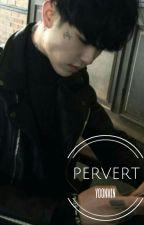 pervert | yoonmin by danielsasss