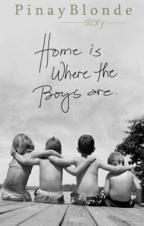 Home is Where The Boys Are (English) by pinayblonde