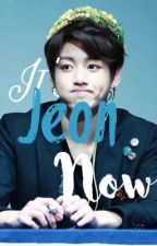 It's Jeon Now | Jungkook x Reader by PrettyMaknae37
