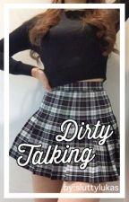 Dirty Talking ♧ L.H by guccidluke