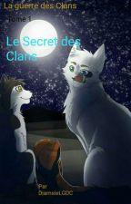 La guerre des clans tome 1: Le secret des Clans by DiamsieLGDC