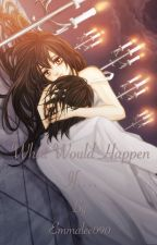 What would happen if....               (Kaname x reader/oc) by emmalee090
