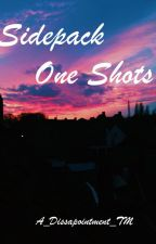 The Sidepack One shots - EDITING - (Slow Updates) by silentnight101