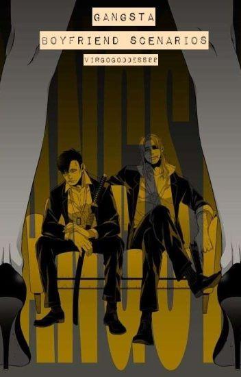 Gangsta-Boyfriend Scenarios - Mrs Nagakura - Wattpad