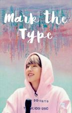 Mark is The Type by Princessdidi19