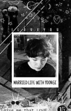 MARRIED LIFE WITH YOONGI by talithatabina