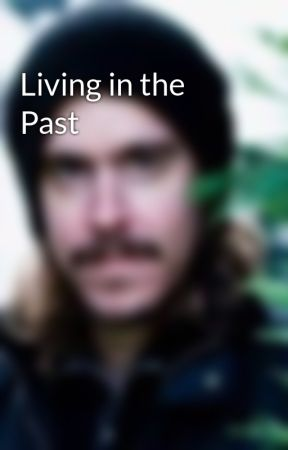 Living in the Past by Ilikethewho