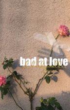 bad at love • kit h by -lukeskywalker