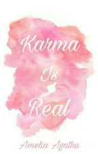 Karma Is Real  by Amelgth11_