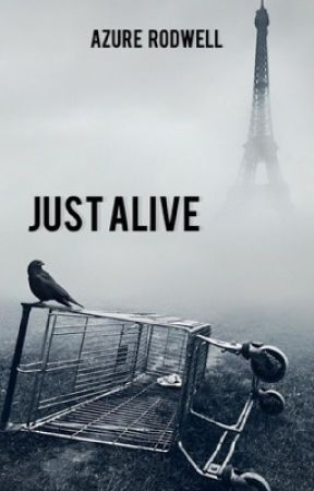 Just Alive {On Hold} by a_million_universes