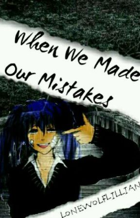 When We Made Our Mistakes {Danganronpa} by LonewolfLillian