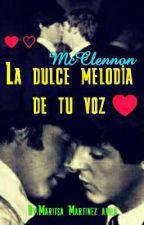La Dulce Melodía De Tu Voz  by McClennonGirl