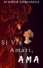Si Vis Amari, Ama by Juniper_goblinfly