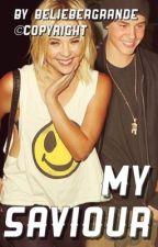 My Saviour - (Justin Bieber Fan Fic) by BelieberGrande