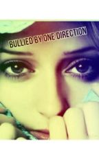 Bullied by One Direction. by SincerelyAbi
