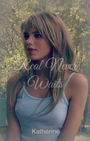 Real Never Waits [Sequel to Not Alone] by katherinep97