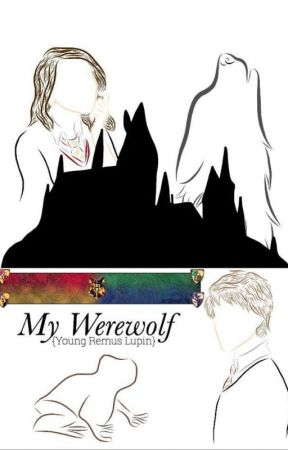 My Werewolf {Young Remus Lupin} by AccioSeverusSnape