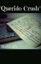 Querido Crush by Barbicx