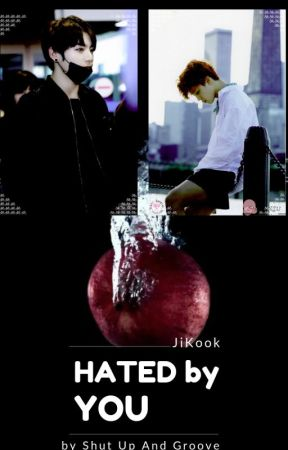 Hated by you (JiKook) by Shut0up0and0groove