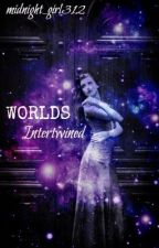 Worlds intertwined by midnight_girl312