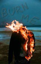 Burn Me (boyxboy) by tvshipsandbandships