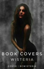 BOOK COVERS | WISTERIA  by bcwisteria