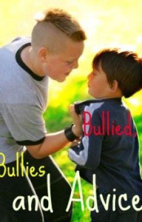 Bullied, Bullies, and Advice by jennam811