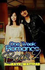 One Week Romance - BOOK 2 by zelikaye