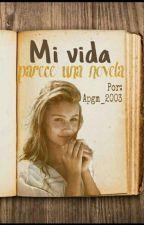 ¡Mi vida parece una novela! by apgm_2003