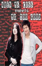 When Ms. Cuss meets Mr. Too Good @____@ by babaengfragile