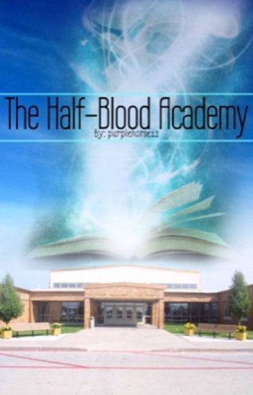 Half-Blood Academy by purplehorse12