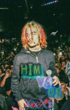 HIM VS US  *lil pump* by XxXxSupeaSoakeaXxXx