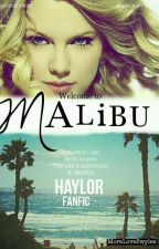 Malibu || Haylor || by More_Love_Swyles