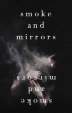 Smoke & Mirrors by heisperias
