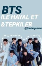 BTS ile Hayal Et & Tepkiler by jiminsjamsu