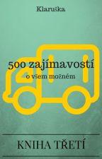 500 denních zajímavostí o všem možném /část třetí/ by know_it__all