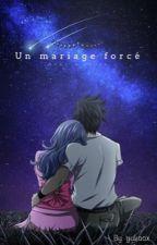 Un mariage forcé. by yukaa-san