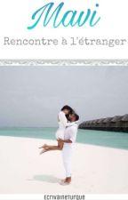 Mavi - Rencontre à l'étranger. by EcrivaineTurque