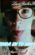 Perdida En Tu Mirada [Folagor y __] by HistoryMaker_Lucy