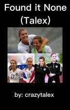 Found it None- Talex by crazytalex