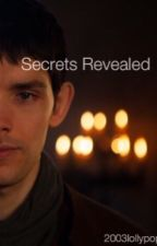 Secrets Revealed(merlin) by 2003lollypop