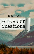 33 Days of Questions by GrijzeWolf