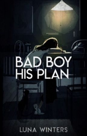 Bad Boy His Plan by unfoldmywings