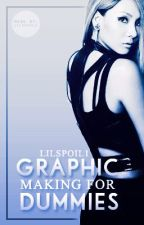 Graphic Making for Dummies by Lilspoil1